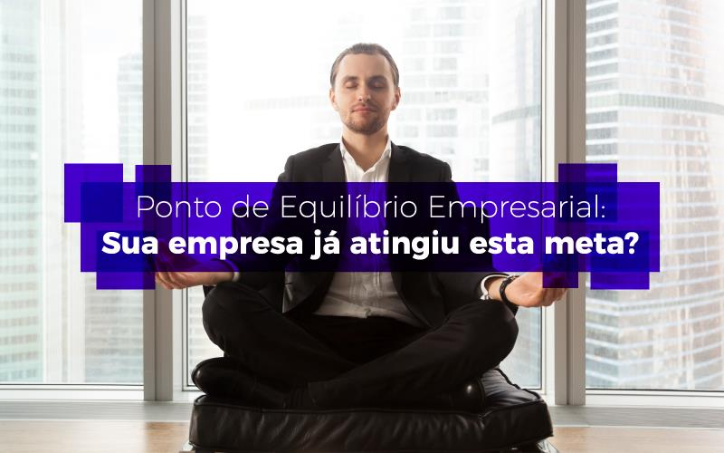 Ponto De Equilíbrio Empresarial