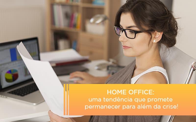 Home Office: Uma Tendência Que Promete Permanecer Para Além Da Crise!