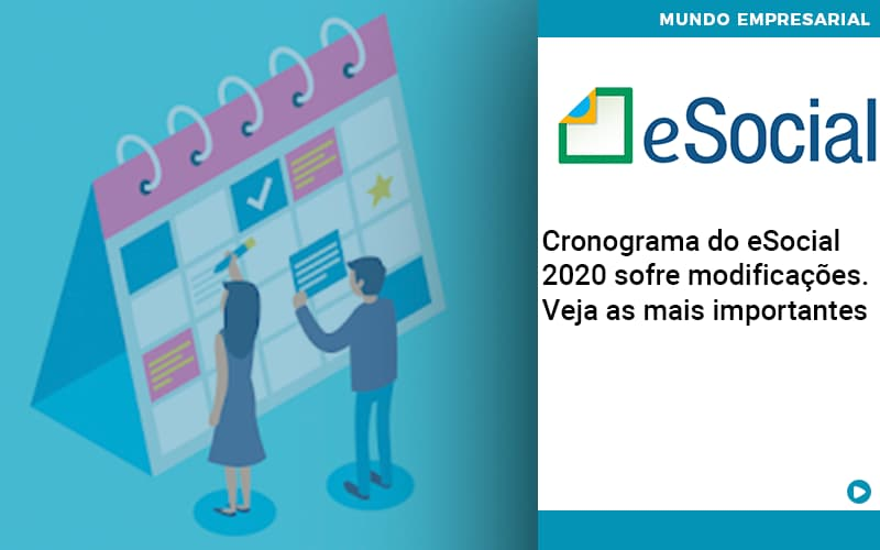 Cronograma Do E Social 2020 Sofre Modificacoes Veja As Mais Importantes - Contabilidade Em Itapecerica Da Serra | Espectro Contabilidade