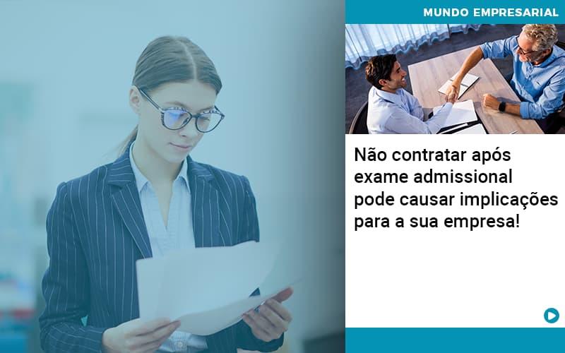 Nao Contratar Apos Exame Admissional Pode Causar Implicacoes Para Sua Empresa - Contabilidade Em Itapecerica Da Serra | Espectro Contabilidade