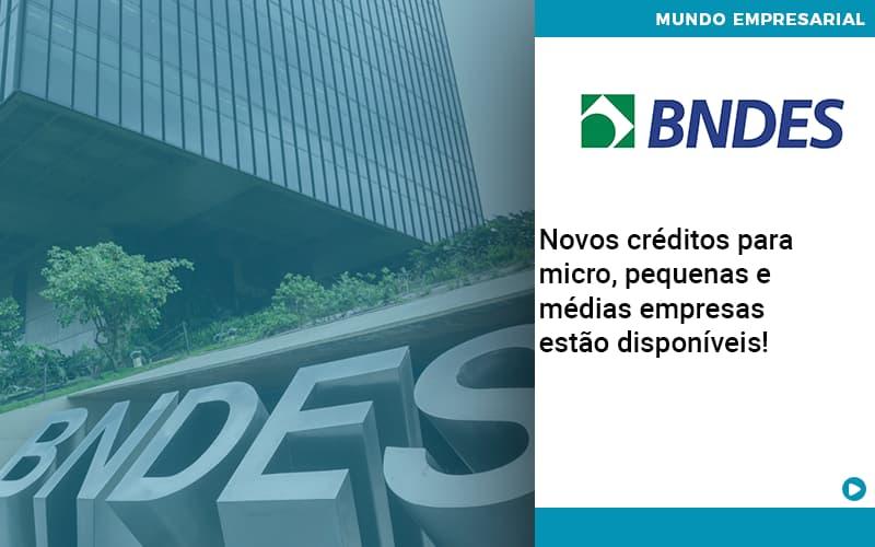 Novos Creditos Para Micro Pequenas E Medias Empresas Estao Disponiveis - Contabilidade Em Itapecerica Da Serra | Espectro Contabilidade