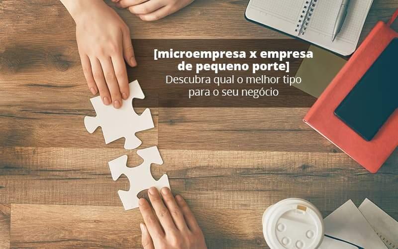 Microempresa X Empresa De Pequeno Porte Descubra Qual O Melhor Tipo Para O Seu Negocio Post (1) Quero Montar Uma Empresa - Contabilidade Em Itapecerica Da Serra | Espectro Contabilidade