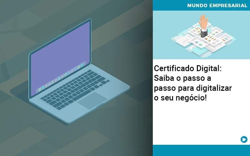 Certificado Digital: Saiba O Passo A Passo Para Digitalizar O Seu Negócio! - Contabilidade Em Itapecerica Da Serra | Espectro Contabilidade