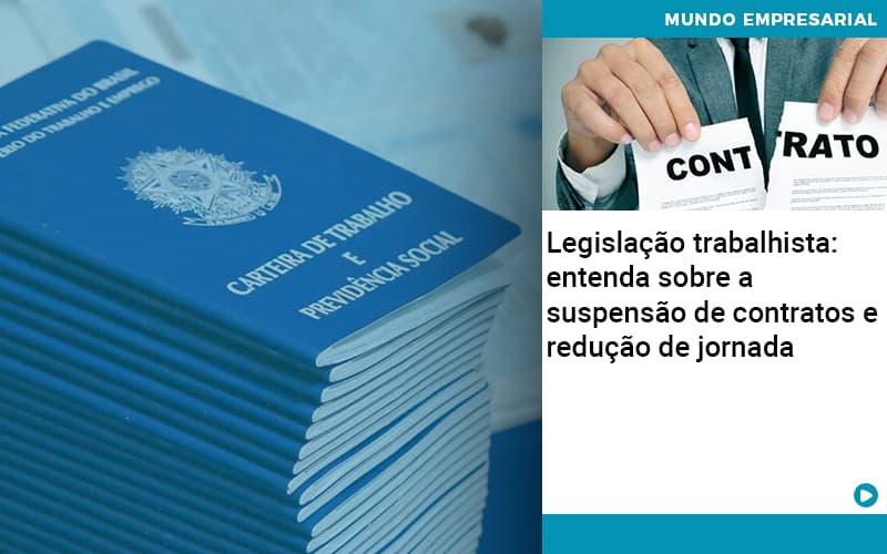 Legislacao Trabalhista Entenda Sobre A Suspensao De Contratos E Reducao De Jornada (1) - Contabilidade Em Itapecerica Da Serra | Espectro Contabilidade