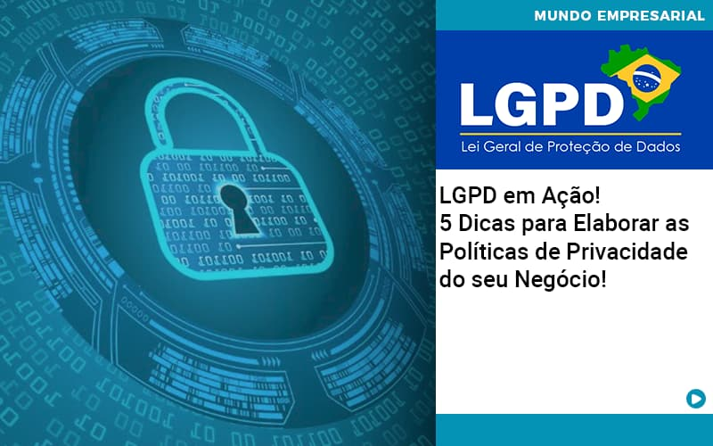 Lgpd Em Acao 5 Dicas Para Elaborar As Politicas De Privacidade Do Seu Negocio - Contabilidade Em Itapecerica Da Serra | Espectro Contabilidade