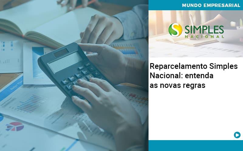 Reparcelamento Simples Nacional Entenda As Novas Regras - Contabilidade Em Itapecerica Da Serra | Espectro Contabilidade