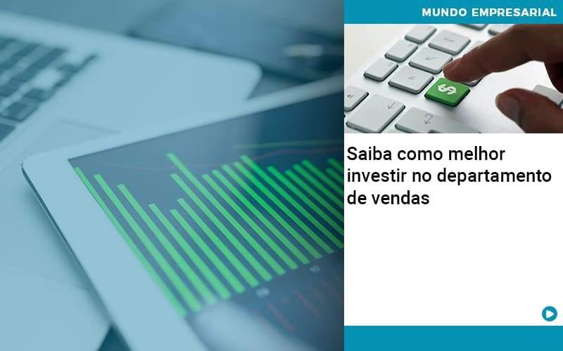 Saiba Como Melhor Investir No Departamento De Vendas - Contabilidade Em Itapecerica Da Serra | Espectro Contabilidade