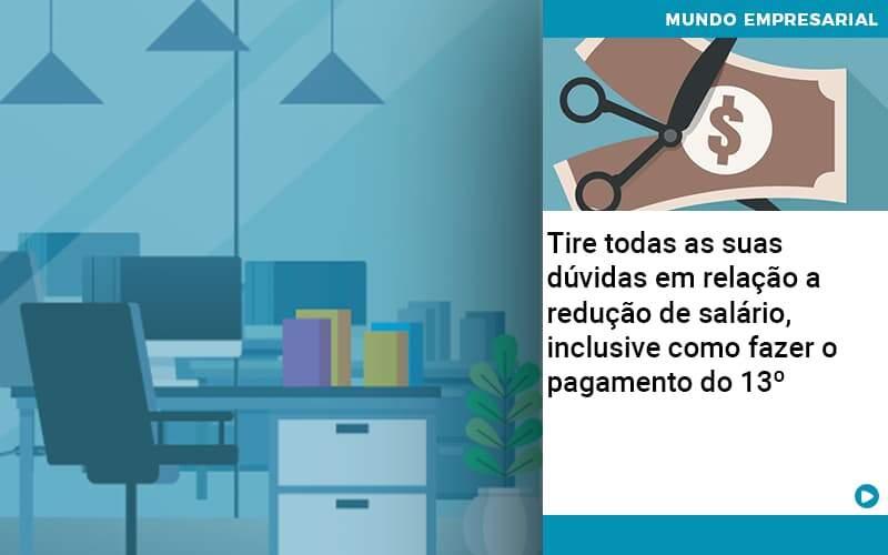 Tire Todas As Suas Duvidas Em Relacao A Reducao De Salario Inclusive Como Fazer O Pagamento Do 13 Quero Montar Uma Empresa - Contabilidade Em Itapecerica Da Serra | Espectro Contabilidade
