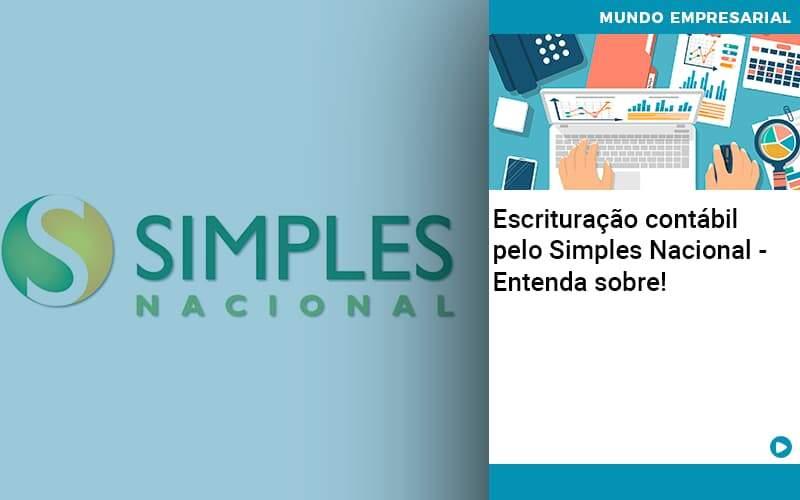Escrituracao Contabil Pelo Simples Nacional Entenda Sobre - Contabilidade Em Itapecerica Da Serra | Espectro Contabilidade